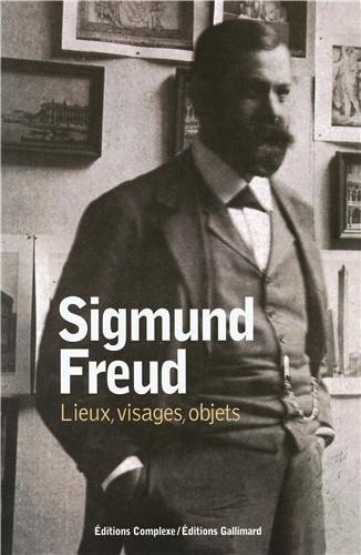 Sigmund Freud: Lieux, visages, objets