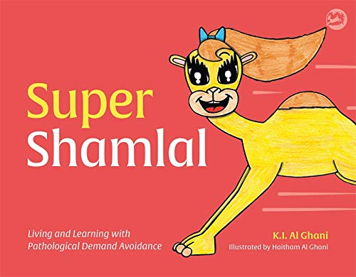 Super Shamlal - Living and Learning with Pathological Demand Avoidance (K.I. Al-Ghani Children's Colour Story Books)