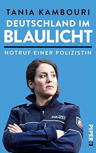 Deutschland im Blaulicht: Notruf einer Polizistin -