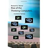 Rise of the Thinking Computers: A science fantasy