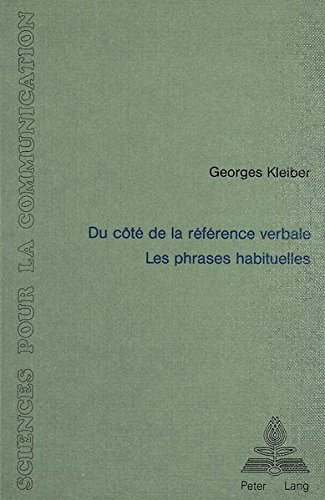 Du côté de la référence verbale: Les phrases habituelles par Georges Kleiber