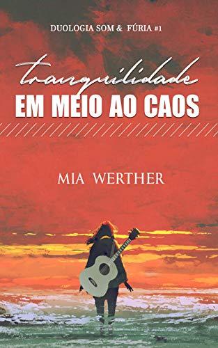 Tranquilidade em Meio ao Caos: Duologia Som e Fúria #1 (Portuguese Edition)