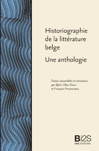 Historiographie de la littérature belge: Une anthologie