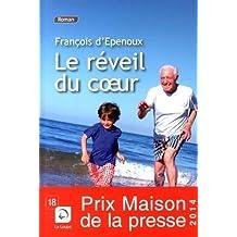 La Reveil du Coeur (Prix des Maisons de la Presse 2014) de François d'Epenoux (Grands caractères, 22 août 2014) Broché
