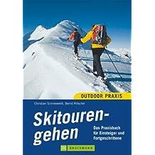 Skitourengehen: Das Praxisbuch für Einsteiger und Fortgeschrittene