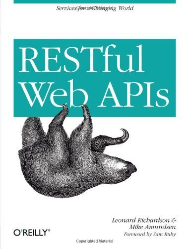 RESTful Web APIs by Richardson, Leonard, Amundsen, Mike, Ruby, Sam (2013) Paperback