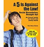 [( A 5 Is Against the Law!: Social Boundaries: Straight Up! By Dunn Buron, Kari ( Author ) Paperback Jan - 2007)] Paperback