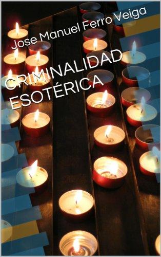 CRIMINALIDAD ESOTÉRICA por Jose Manuel Ferro Veiga