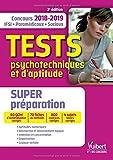 Tests psychotechniques et d'aptitude - Avec 10 tutos offerts - Super préparation- Concours IFSI - Paramédicaux - Sociaux 2018-2019