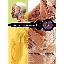 Atlas conciso de los músculos: Nueva edición en color (Anatomía nº 24) (Spanish Edition)