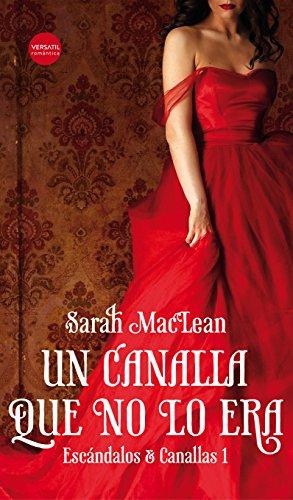 Un canalla que no lo era (Escándalos y canallas nº 1) por Sarah MacLean
