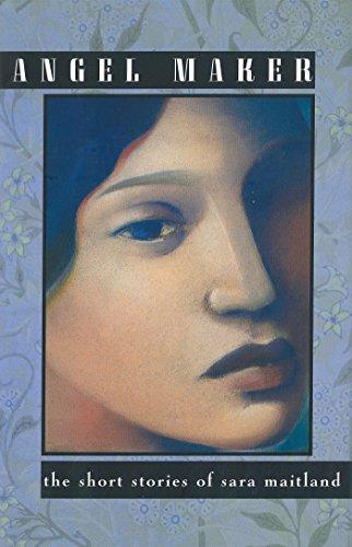 angel-maker-the-short-stories-of-sara-maitland