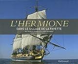 L'Hermione: Dans le sillage de La Fayette