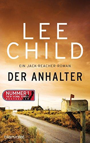 Der Anhalter: Ein Jack-Reacher-Roman (Die-Jack-Reacher-Romane 17)