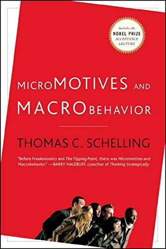 Micromotives and Macrobehavior (Fels Lectures on Public Policy Analysis) por Thomas C. Schelling