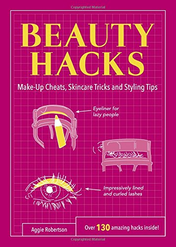 Beauty Hacks: Make-Up Cheats, Skincare Tricks and Styling Tips (Life Hacks)