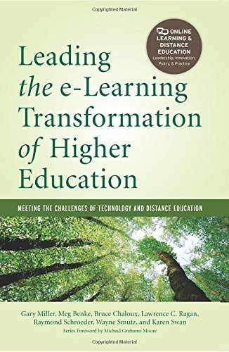Leading the E-Learning Transformation of Higher Education: Meeting the Challenges of Technology and Distance Education (Online Learning and Distance Education) by Gary E. Miller (2013-12-30)