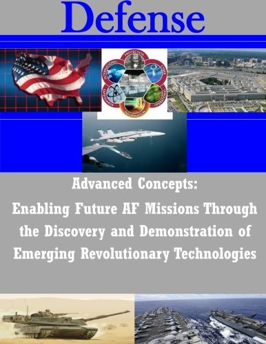 advanced-concepts-enabling-future-af-missions-through-the-discovery-and-demonstration-of-emerging-re