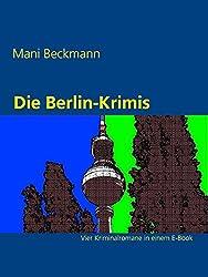 Die Berlin-Krimis: Vier Kriminalromane in einem E-Book