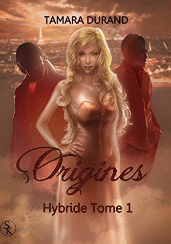Origines: Hybride, T1 par Tamara Durand