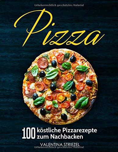 Pizza: 100 köstliche Pizzarezepte zum - Pizzaofen Rezept Pizza Für