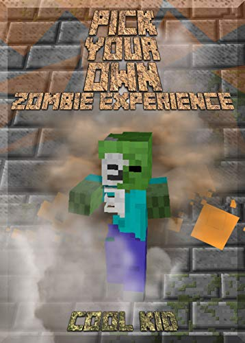Pick Your Own one of a kind Minecraft Play-Story: The Zombie Experience (English Edition)