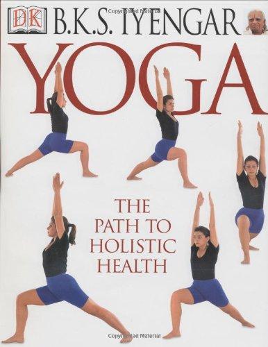 Pdf Download Yoga The Path To Holistic Health Pdf Popular Book By B K S Iyengar Jtdgj87695648