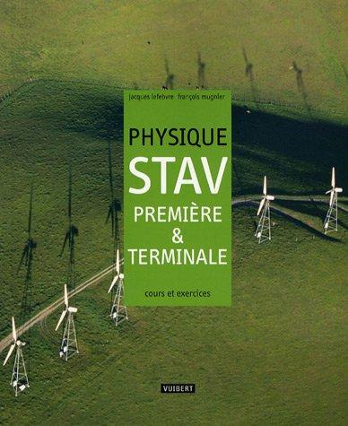 Physique STAV 1e et Te : Cours et exercices résolus par Jacques Lefebvre, François Mugnier