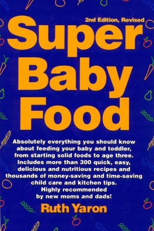 super-baby-food-absolutely-everything-you-should-know-about-feeding-your-baby-toddler-from-starting-