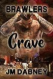 Crave (Brawlers Book 1) (English Edition)