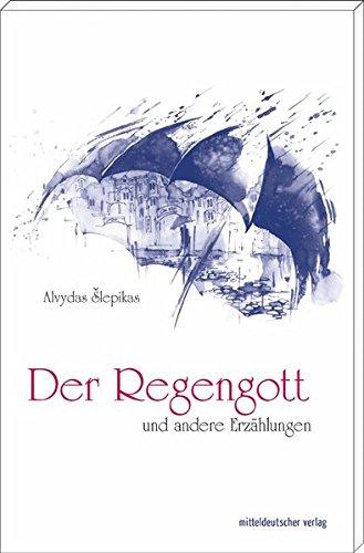 Buchseite und Rezensionen zu 'Der Regengott und andere Erzählungen' von Alvydas Slepikas