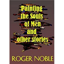 Painting the Souls of Men