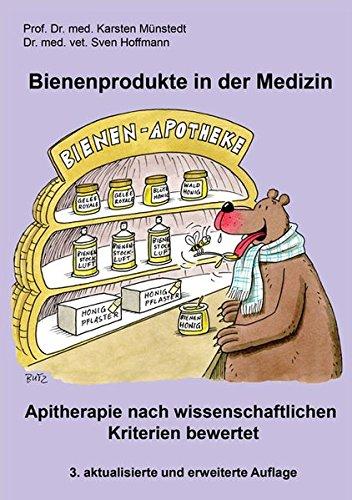 Bienenprodukte in der Medizin: Apitherapie nach wissenschaftlichen Kriterien bewertet (Berichte aus der Medizin) - Apitherapie Honig