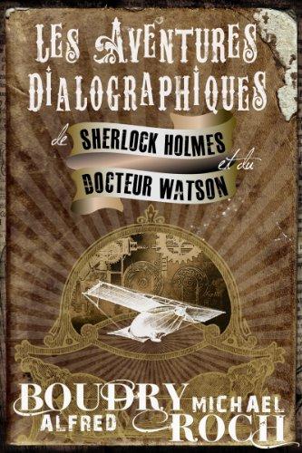 Les Aventures dialographiques de Sherlock Holmes et du Docteur Watson