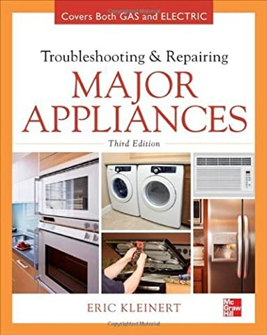 Troubleshooting and Repairing Major Appliances 3rd by Kleinert, Eric (2012)