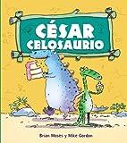 César Celosaurio (Primeros Lectores (1-5 Años) - Dinosaurios)