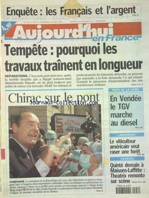 AUJOURD'HUI EN FRANCE [No 17331] du 26/05/2000 - LES FRANCAIS ET L'ARGENT - TEMPETE - POURQUOI LES TRAVAUX TRAINENT EN LONGUEUR - CAMPAGNE - CHIRAC SUR LE PONT - EN VENDEE LE TGV MARCHE AU DIESEL - LANGUEDOC - LE VITICULTEUR AMERICAIN VEUT RASER UNE FORET par Collectif