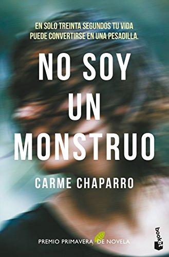 No soy un monstruo (Novela y Relatos) por Carme Chaparro