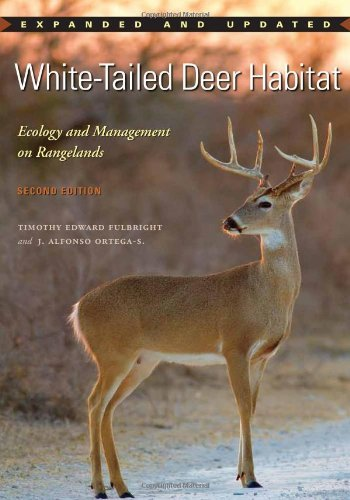 White-Tailed Deer Habitat: Ecology and Management on Rangelands (Perspectives on South Texas, sponsored by Texas A&M University-Kingsville) by Timothy Edward Fulbright (2013-05-08)