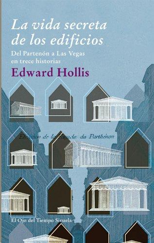 La vida secreta de los edificios (El Ojo del Tiempo) por Edward Hollis