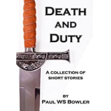 Death and Duty: A Collection of Short Stories