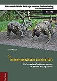 Das Infanteriespezifische Training (IST): Ein innovatives Trainingsprogramm im Bereich Military Fitness (Wissenschaftliche Beiträge aus dem Tectum-Verlag / Sozialwissenschaften)