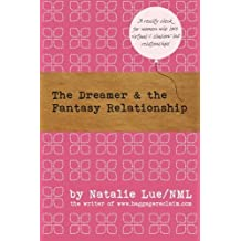 The Dreamer and the Fantasy Relationship by Natalie Lue (2013-10-08)