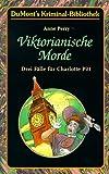 Viktorianische Morde. Drei Fälle für Charlotte Pitt: 3 Romane in 1 Band: Der Würger von der Cater Street / Callander