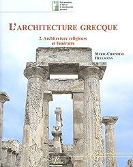 L'architecture grecque, tome 2 : Architecture religieuse et funéraire par Marie-Christine Hellmann