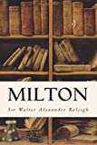 Milton by Sir Walter Alexander Raleigh (2015-06-15)