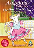 Angelina Ballerina - The Show Must Go On [DVD]