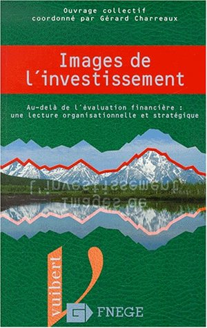 Images de l'investissement. Au-delà de l'évaluation financière : une lecture organisationnelle et stratégique