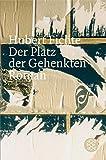 Der Platz der Gehenkten: Roman (Hubert Fichte, Die Geschichte der Empfindlichkeit)