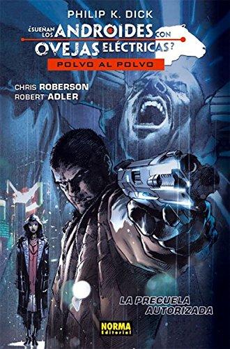 ¿SUEÑAN LOS ANDROIDES.? POLVO AL POLVO, volumen 00 (CÓMIC USA) por Chris Robertson